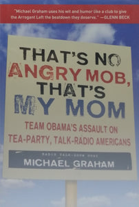 Thats no angry mob thats my mom by Michael Graham