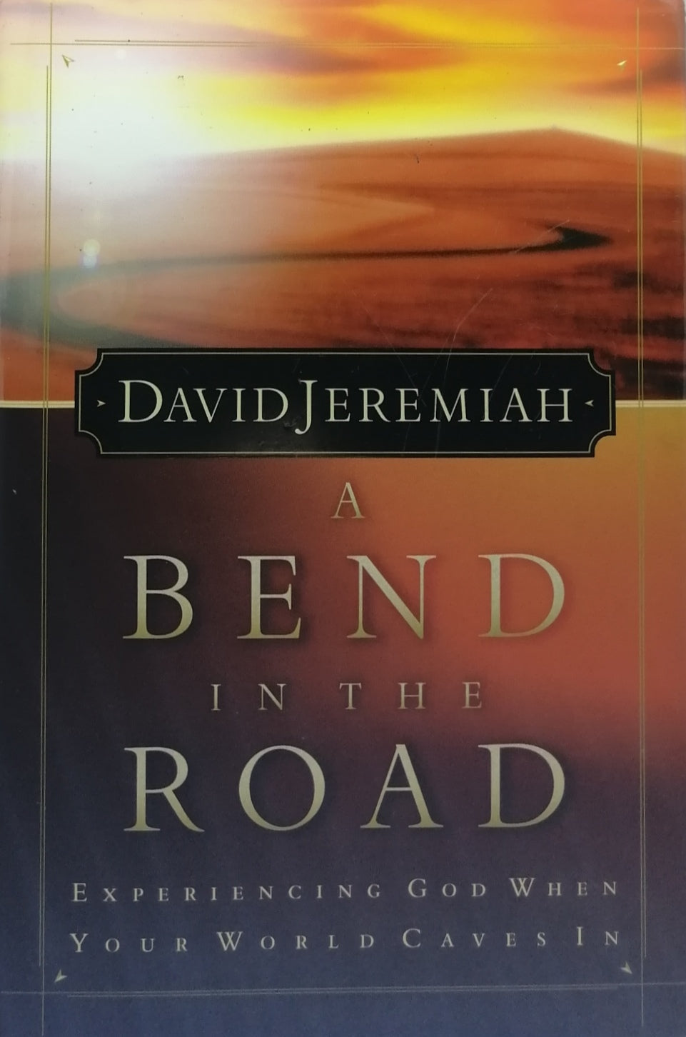A bend in the road by David Jeremiah