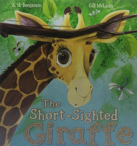 The short sighted giraffe by A.H Benjamin