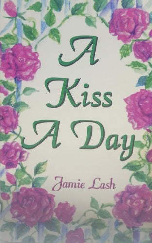 A kiss a day by Jamie Lash