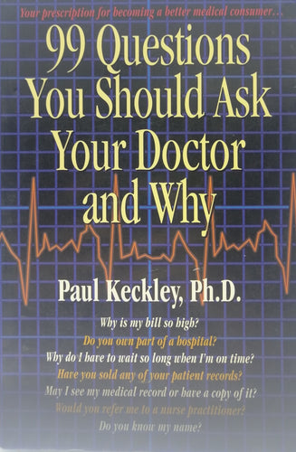 99 questions you should ask your doctor and why by Paul Keckley