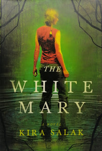 The White mary by Kira Salak