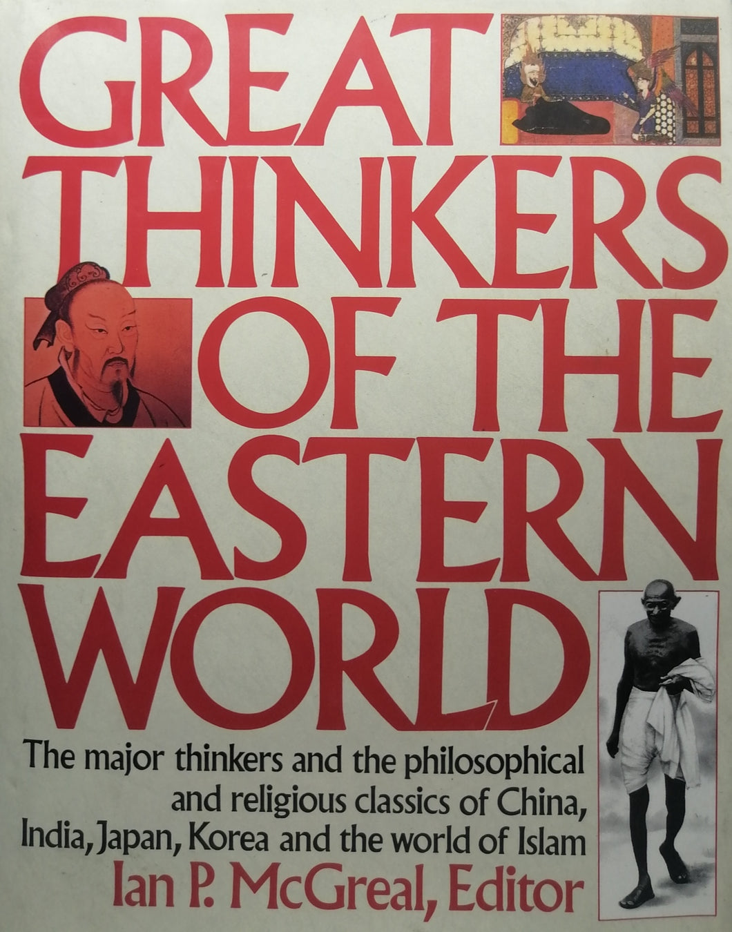 Great Thinkers Of The Eastern World by Ian P. McGreal