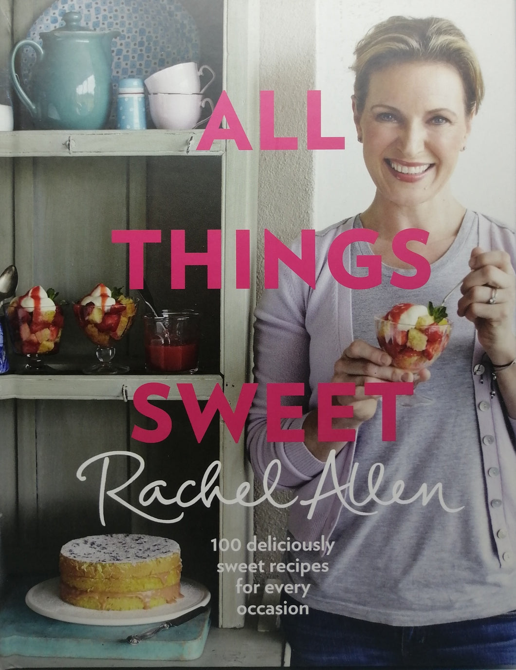 All Things Sweet by Rachel Allen