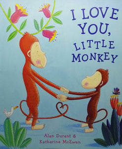 I Love You Little Monkey by Alan Durant