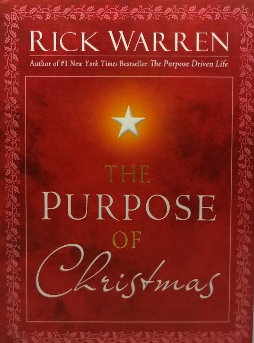 The Purpose Of Chrustmas by Rick Warren
