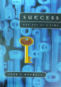 Success: One Day at a Time by John Maxwell