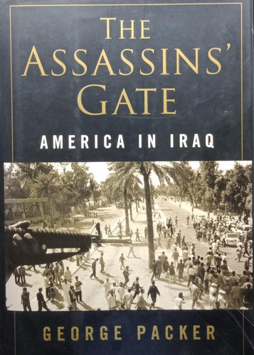 The Assasin Gates by George Packer