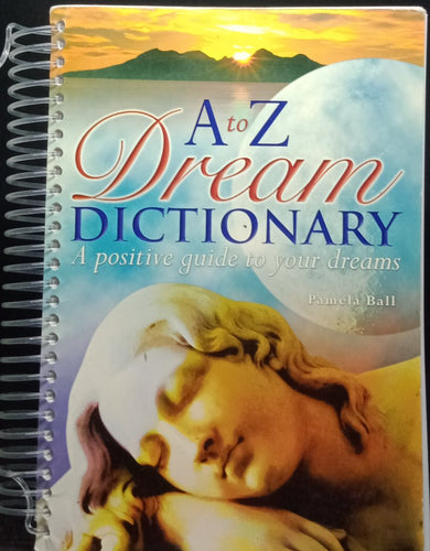 A to Z Dream Dictionary by Pamela Ball