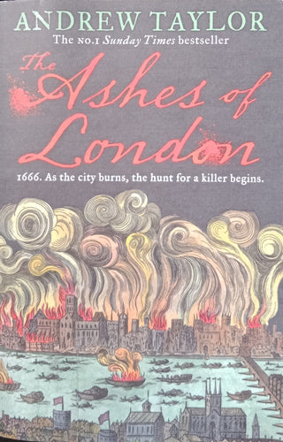 The Ashes of London by Anderw Taylor