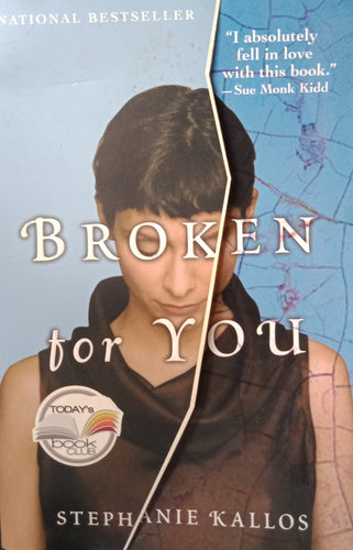 Broken For You by Stephanie Kallos