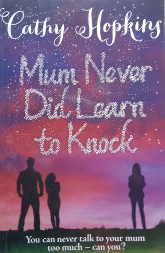 Mum Never Did Learn To Knock by Cathy Hopkins