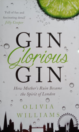 Gin Glorious Gin by Olivia Williams