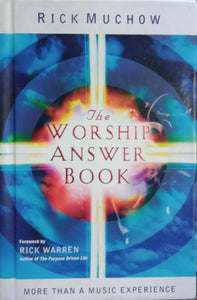 The Worship Answer Book by Rick Muchow