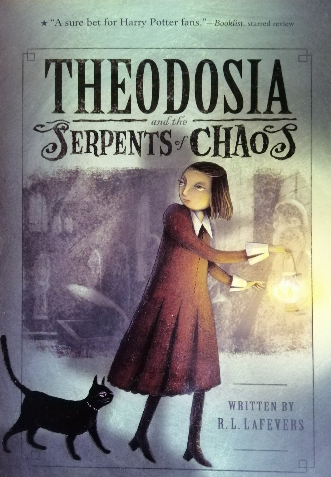THEODOSIA and the Serpents of Chaos by R.L.Lafevers
