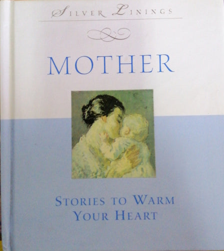 MOTHER Stories To Warm Your Heart