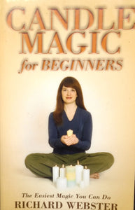 Candle Magic for Beginners by Richard Webster