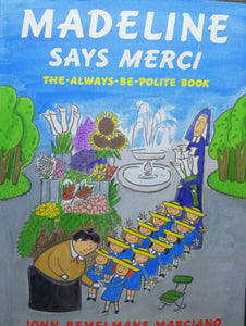 Madeline Says Merci The -Always -Be-Polite Book by John Benelmans Marciano