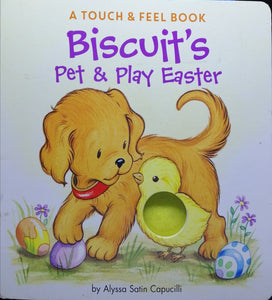 Biscuit's Pet & Play Easter A Touch &Feel Book by Alyssa Satin Capucilli