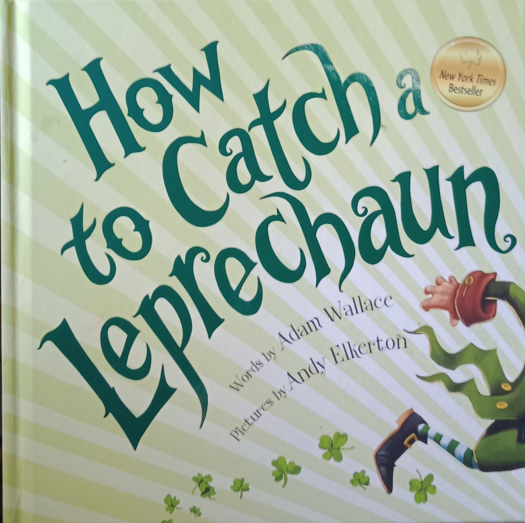 How to Catch a Leprechaun by Adam Wallace