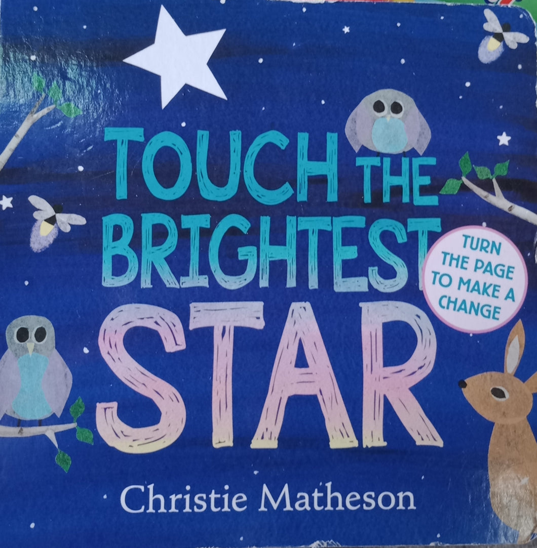 Touch The Brightest Star by Christie Matheson