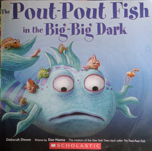 The Pout Pout Fish in the Big Big Dark by Deborah Diesen