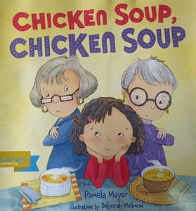 Chicken Soup Chicken Soup by Deborah Melmon