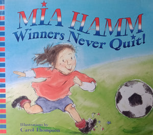 Miahamm Winners Never Quit by Carol Thompson