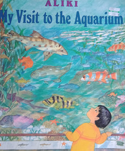 My Visit To The Aquarium by Aliki