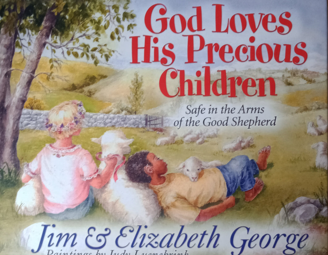 God Loves His Presence Children by Jim And Elizabeth George