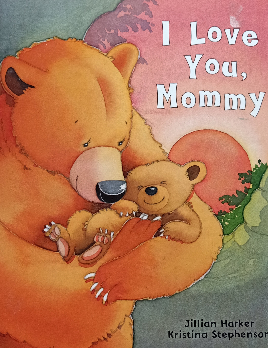 I Love You Mommy by Jullian Harker kristina Stphenson
