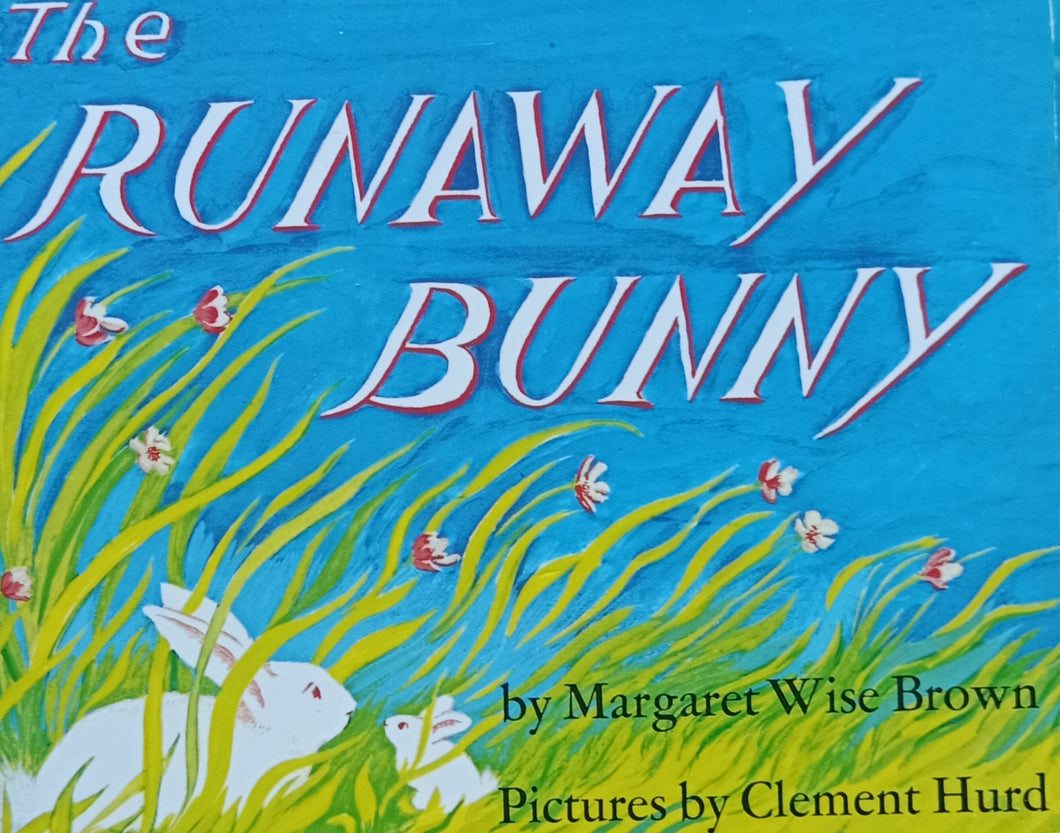 The Runaway Bunny by Margarett Wise Brown
