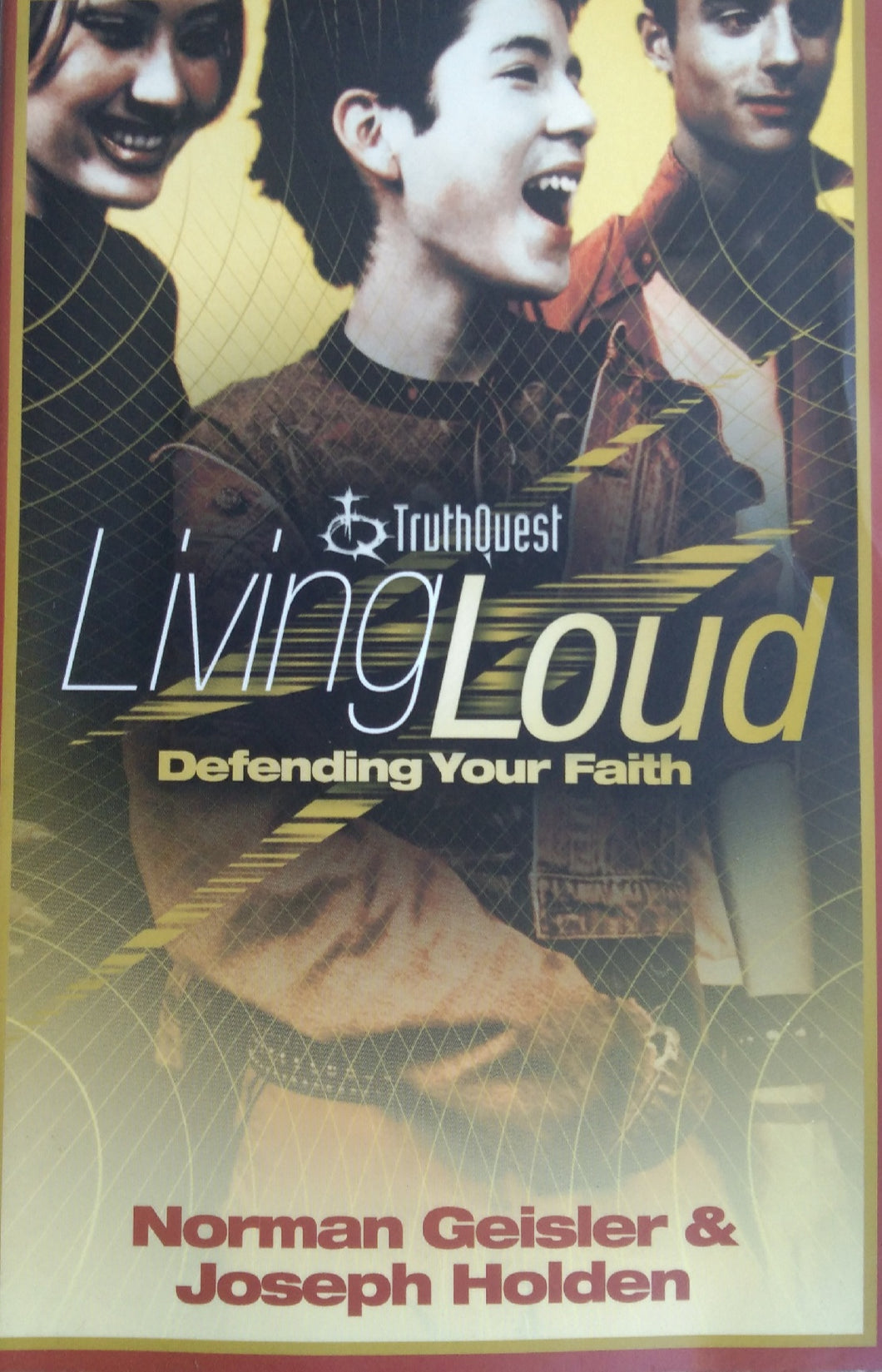 Living Loud Depending Your Faith by Norman Geisler