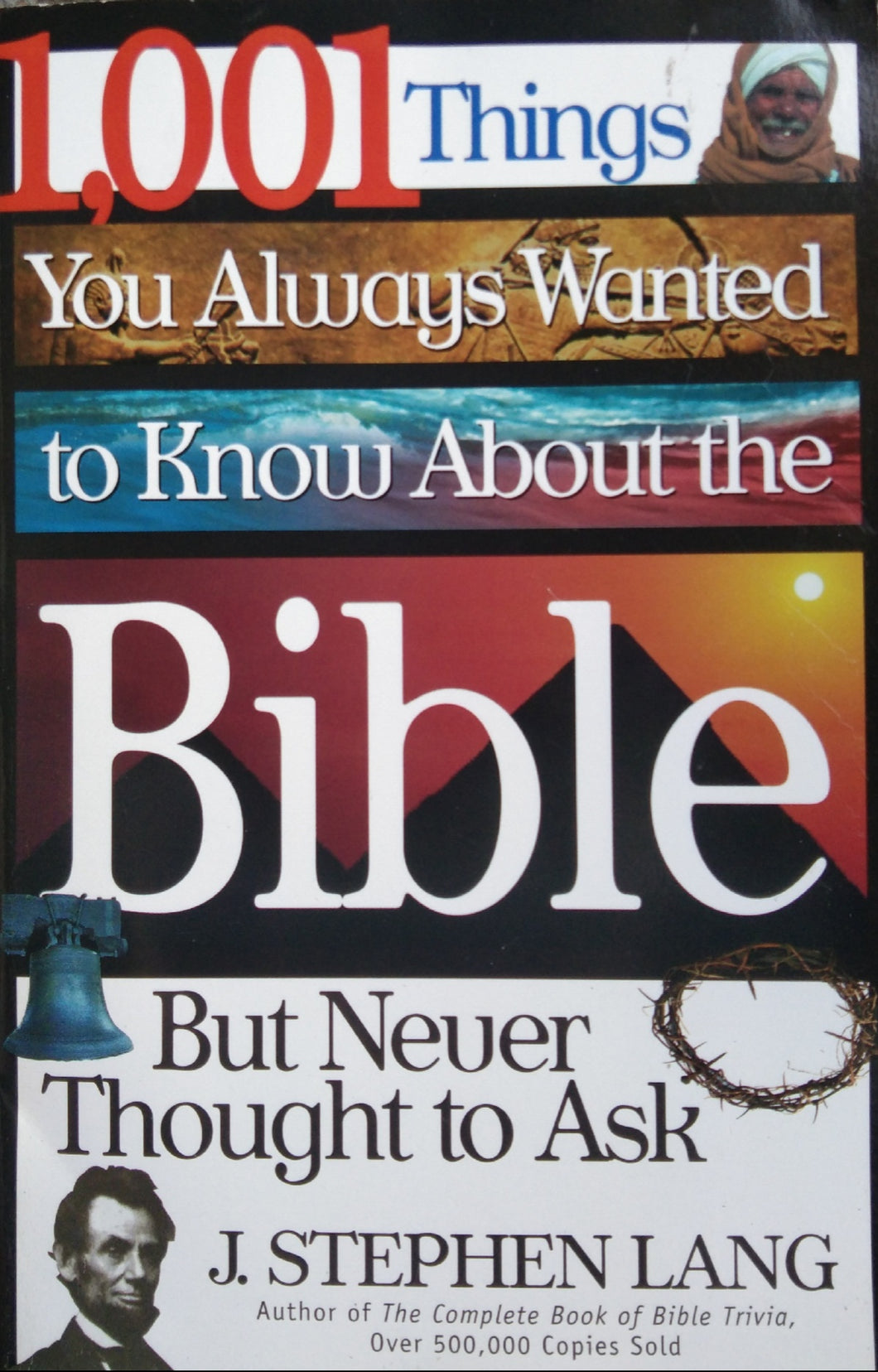 1001 Things You Always Wanted To Know About The Bible but Never Thought You Ask by J. Steohen Lang