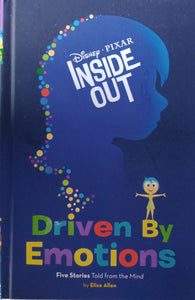 Inside Out : Driven By Emotions by Elise Allen