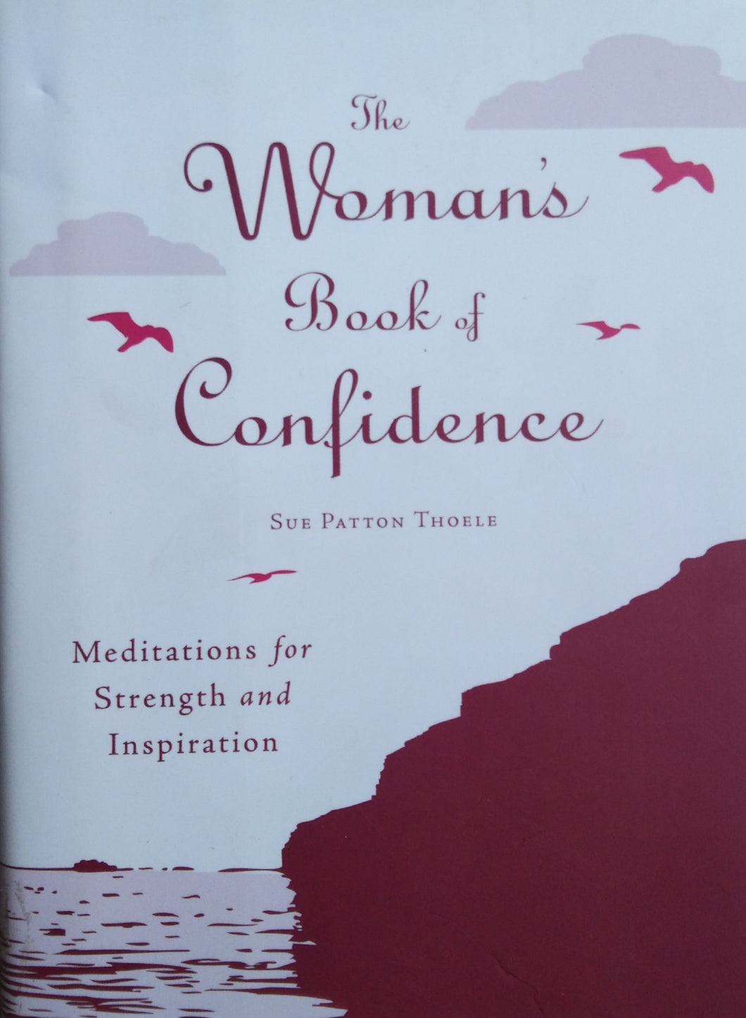 The Woman 's Book of Confidence by Sue Patton Thoele