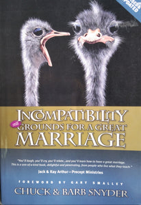 Incompatibility Grounds For A Great Marriage by Chuck Snyder