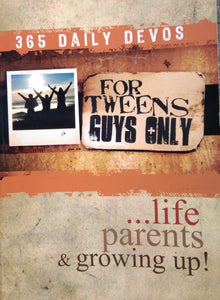 For Tweens Guys Only .. Life Parents and Growing Up