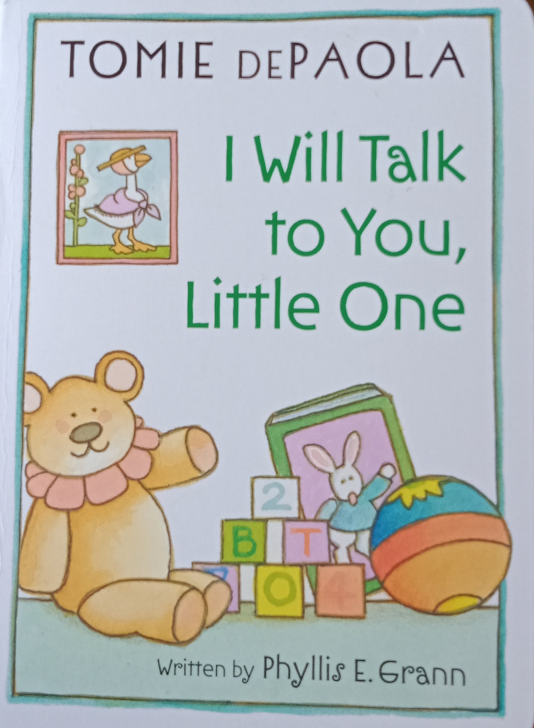 I Will Talk To You Little One by Phyllis Grann