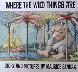 Where Thw Wild Things Are Story and Pictures by Maurice Sendak