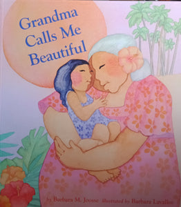 Grandma Calls Me Beautiful by Barbara Joose
