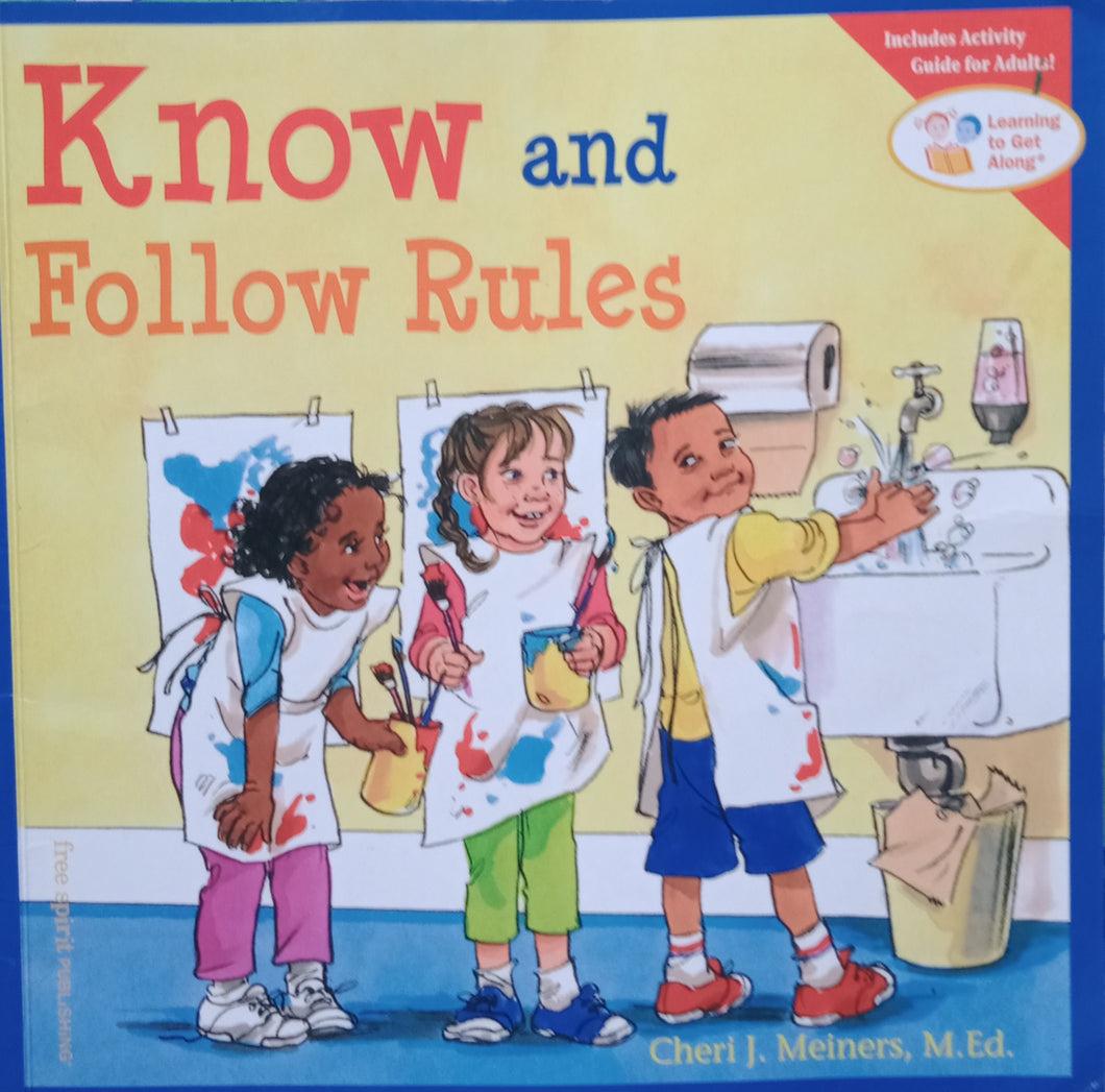 Know and Follow Rules by Cheri Meiners Ed.