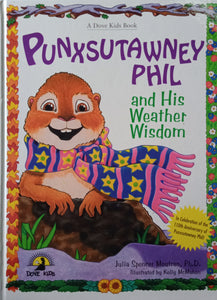 Punxsutawney Phil And His Weather Wisdom by Julia Spencer Moutran
