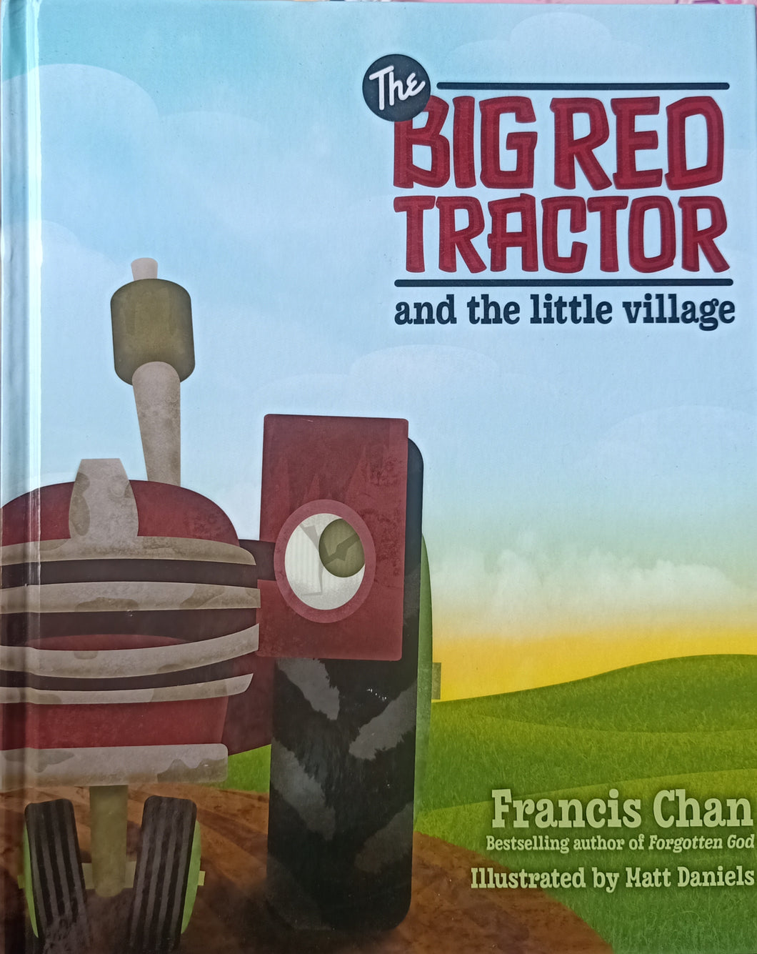 Big Red Tractor And The Little Village by Matt Daniels