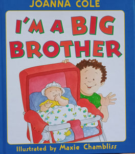 I Am A Big Brother by Maxie Chambliss