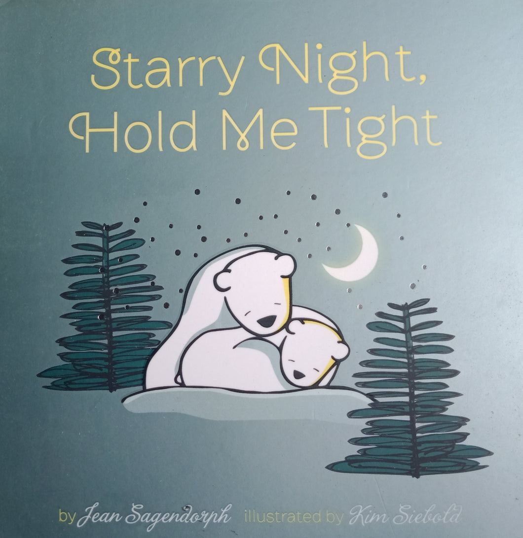 Starry Night Hold Me Tight by Jean Sagendorph
