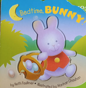 Bedtime, Bunny ! by Keith Faulkner