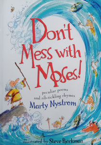Don't Mess With Moses! By Marty Nystrom