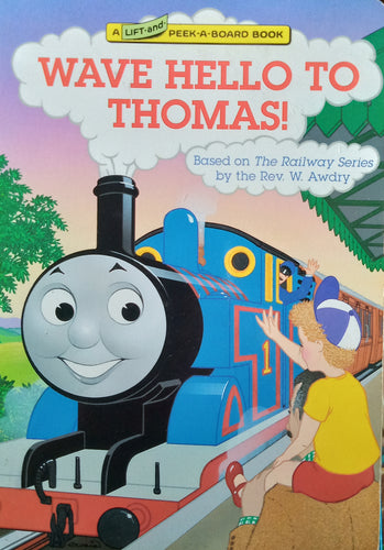 Wave Hello To Thomas! by Rev. W. Awdry