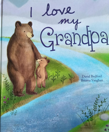 I Love My Grandpa by David Bedford